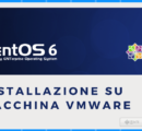 Installare CentOS 6.9 su una Virtual machine VMware