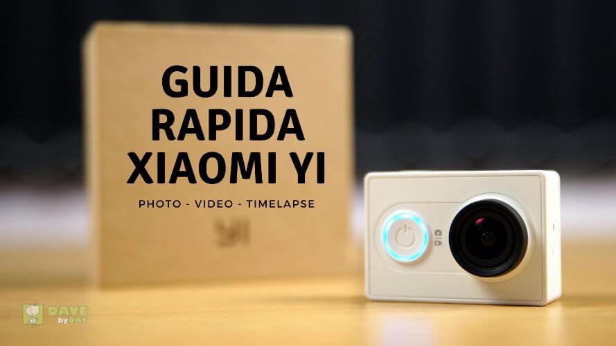 Guida Rapida per utilizzo Xiaomi Yi